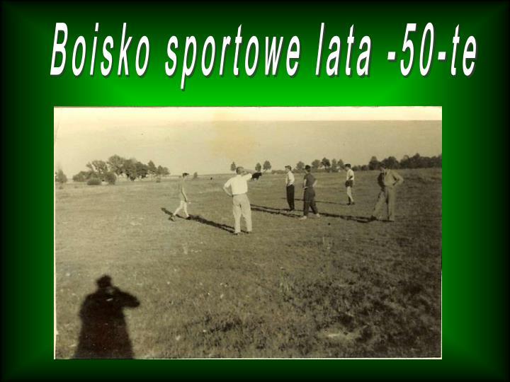 Boisko sportowe lata -50-te