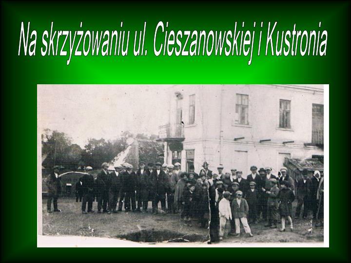 Na skrzyżowaniu ul. Cieszanowskiej i Kustronia