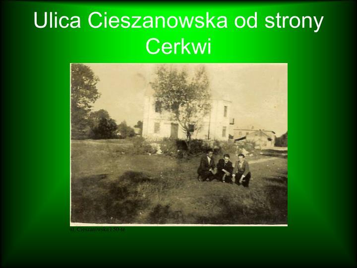 Ulica Cieszanowska od strony Cerkwi