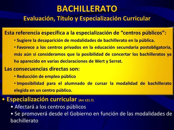 """Esta referencia específica a la especialización de """"centros públicos"""":"""