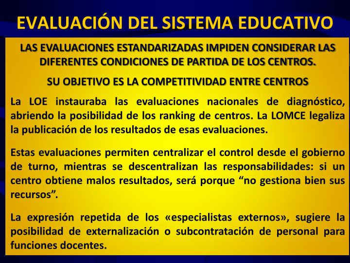 LAS EVALUACIONES ESTANDARIZADAS IMPIDEN CONSIDERAR LAS DIFERENTES CONDICIONES DE PARTIDA DE LOS CENTROS.