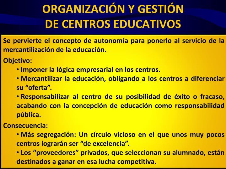Se pervierte el concepto de autonomía para ponerlo al servicio de la mercantilización de la educación.