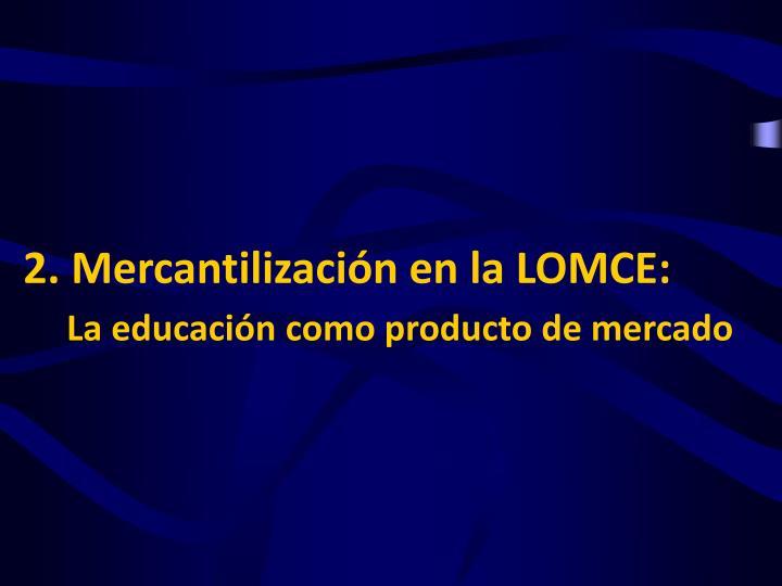 2. Mercantilización en la LOMCE: