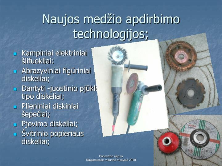 Naujos medžio apdirbimo technologijos;
