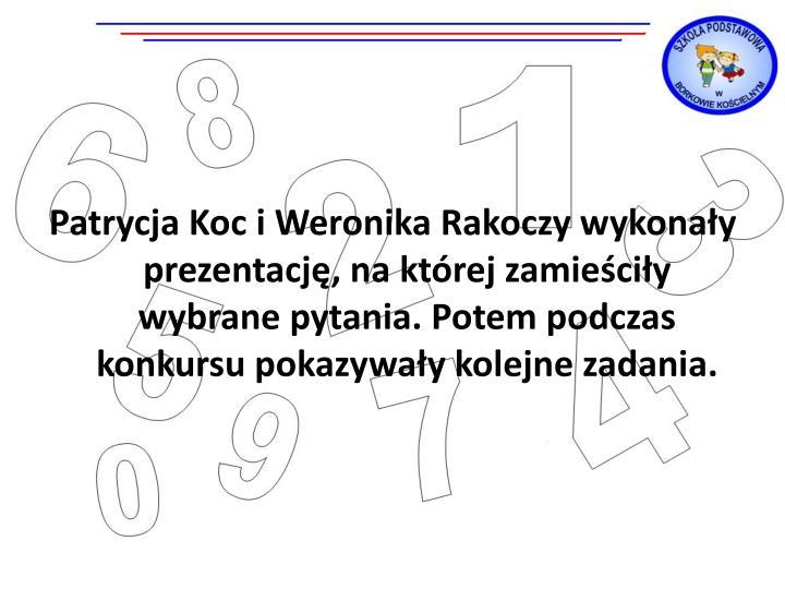 Patrycja Koc i Weronika Rakoczy wykonały prezentację, na której zamieściły wybrane pytania. Potem podczas konkursu pokazywały kolejne zadania.