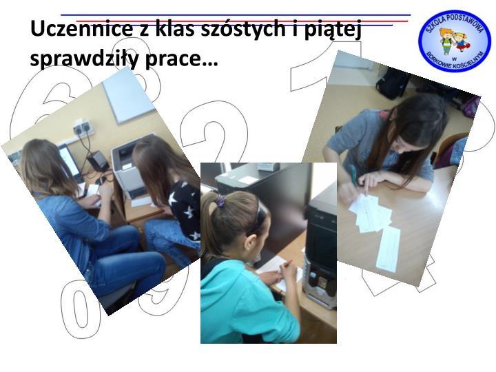 Uczennice z klas szóstych i piątej sprawdziły prace…