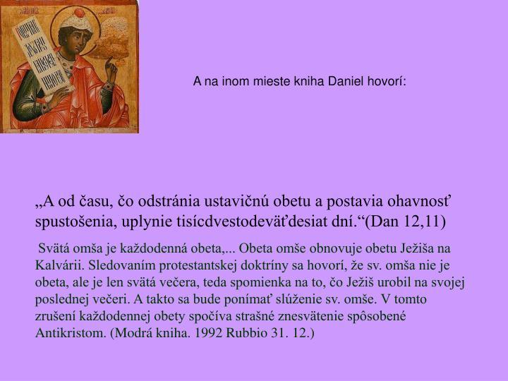A na inom mieste kniha Daniel hovorí: