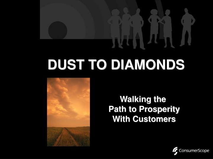 Dust to diamonds