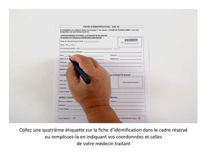 Collez une quatrième étiquette sur la fiche d'identification dans le cadre réservé