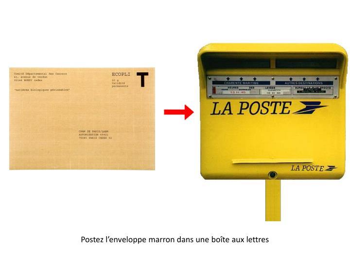 Postez l'enveloppe marron dans une boîte aux lettres