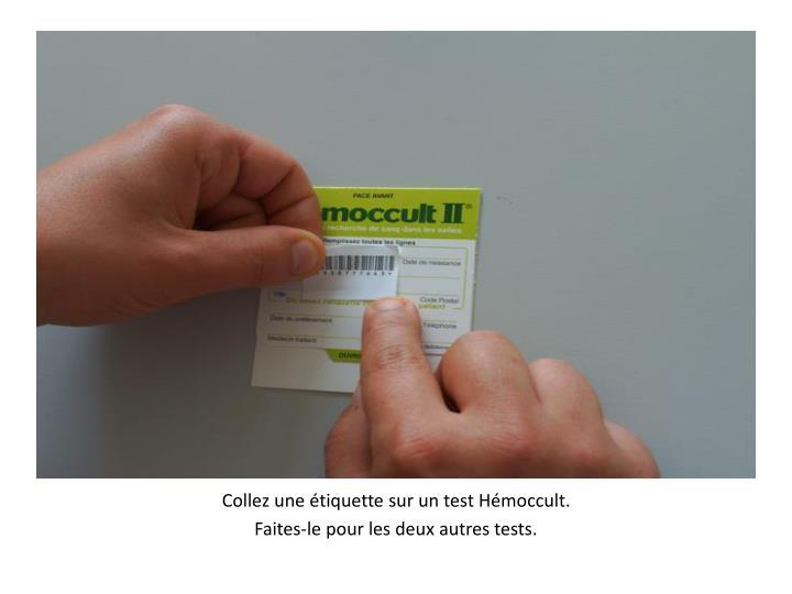 Collez une étiquette sur un test Hémoccult.