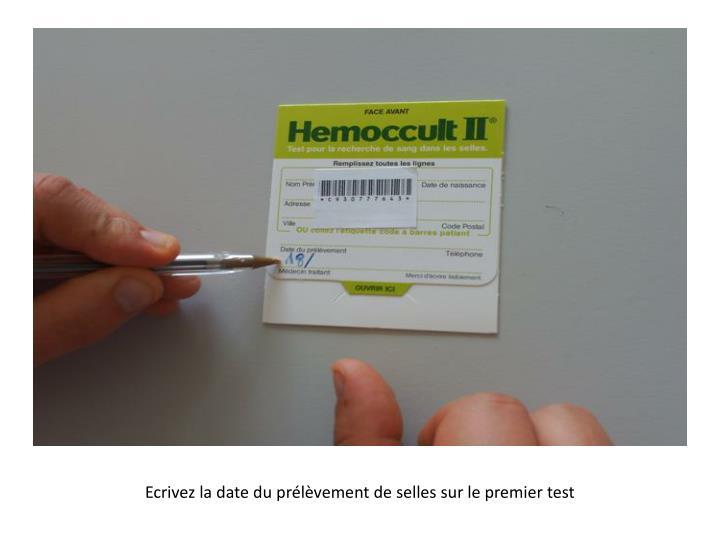 Ecrivez la date du prélèvement de selles sur le premier test