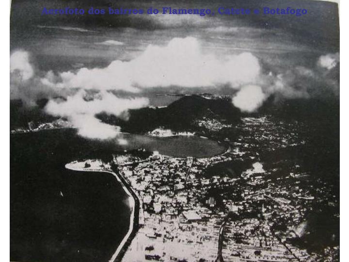 Aerofoto dos bairros do Flamengo, Catete e Botafogo