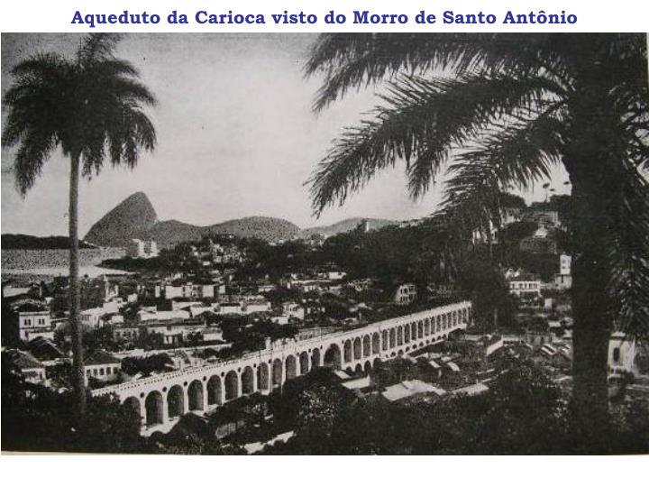 Aqueduto da Carioca visto do Morro de Santo Antônio