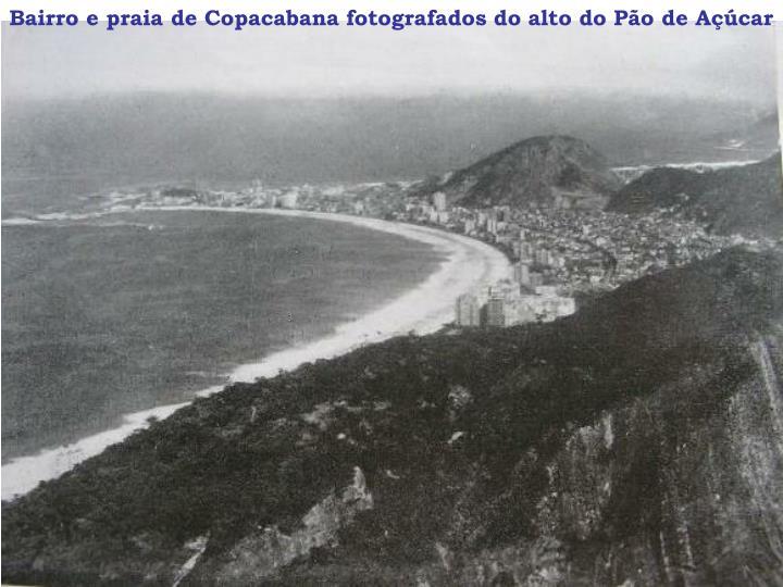 Bairro e praia de Copacabana fotografados do alto do Pão de Açúcar