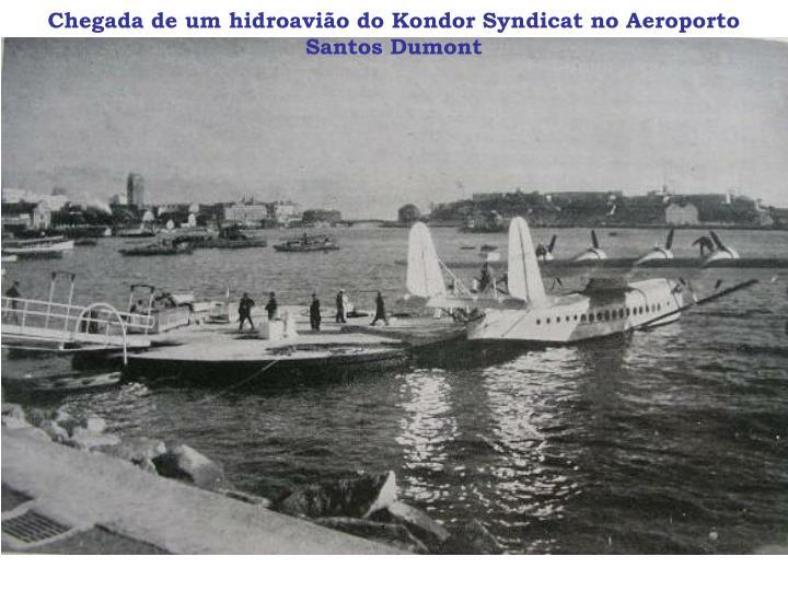 Chegada de um hidroavião do Kondor Syndicat no Aeroporto Santos Dumont