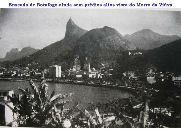 Enseada de Botafogo ainda sem prédios altos vista do Morro da Viúva