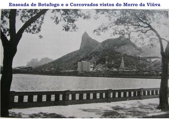 Enseada de Botafogo e o Corcovados vistos do Morro da Viúva