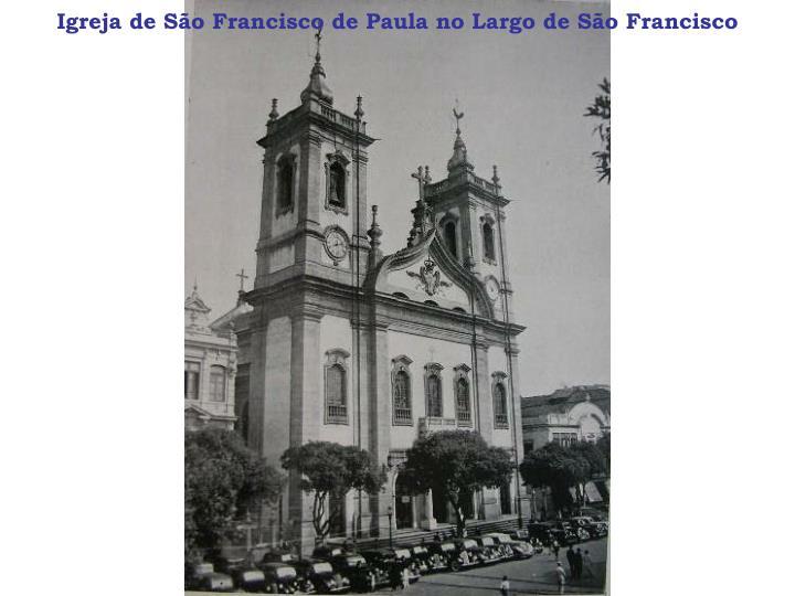 Igreja de São Francisco de Paula no Largo de São Francisco