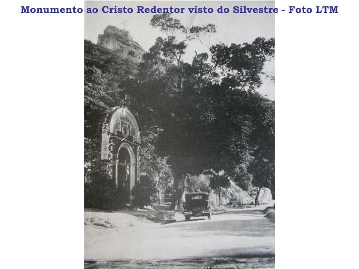 Monumento ao Cristo Redentor visto do Silvestre - Foto LTM