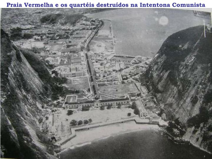 Praia Vermelha e os quartéis destruídos na Intentona Comunista