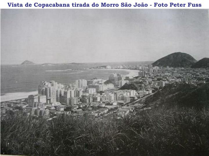 Vista de Copacabana tirada do Morro São João - Foto Peter Fuss