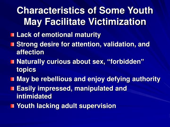 Characteristics of Some Youth May Facilitate Victimization