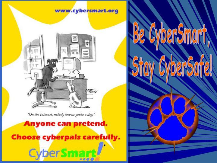 Be CyberSmart,