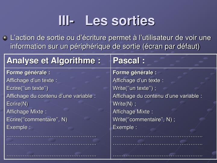 III-   Les sorties
