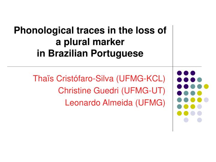 Phonological traces in the loss of a plural marker                                in Brazilian Portuguese