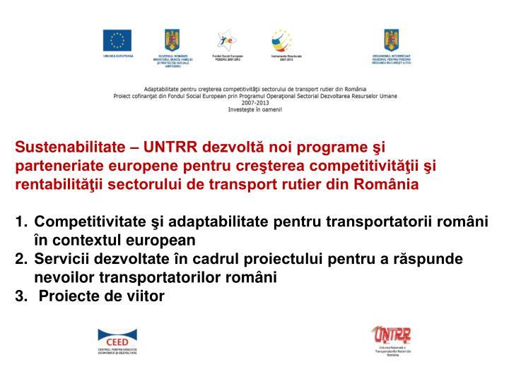 Sustenabilitate – UNTRR dezvoltă noi programe şi