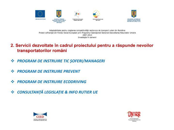 2. Servicii dezvoltate în cadrul proiectului pentru a răspunde nevoilor transportatorilor români