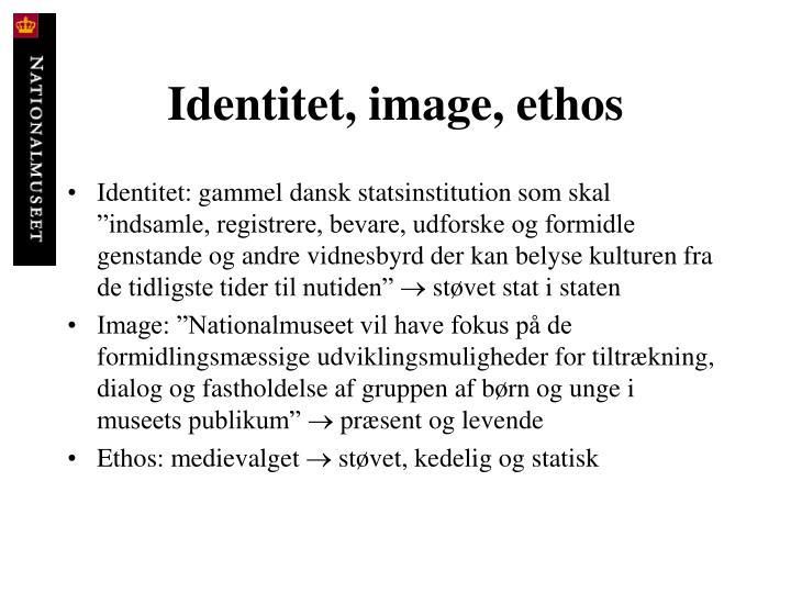 Identitet, image, ethos