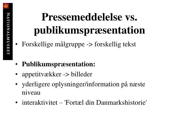 Pressemeddelelse vs. publikumspræsentation
