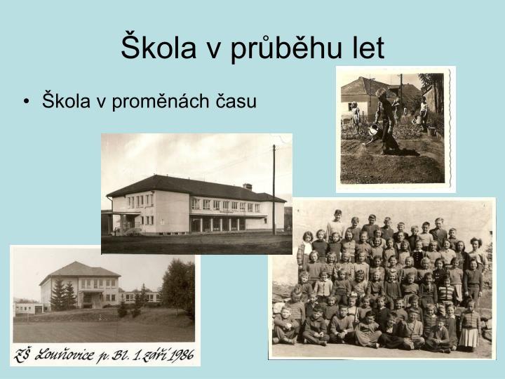 Škola v průběhu let