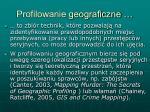 profilowanie geograficzne1