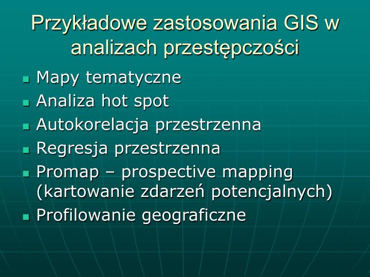 Przykładowe zastosowania GIS w analizach przestępczości