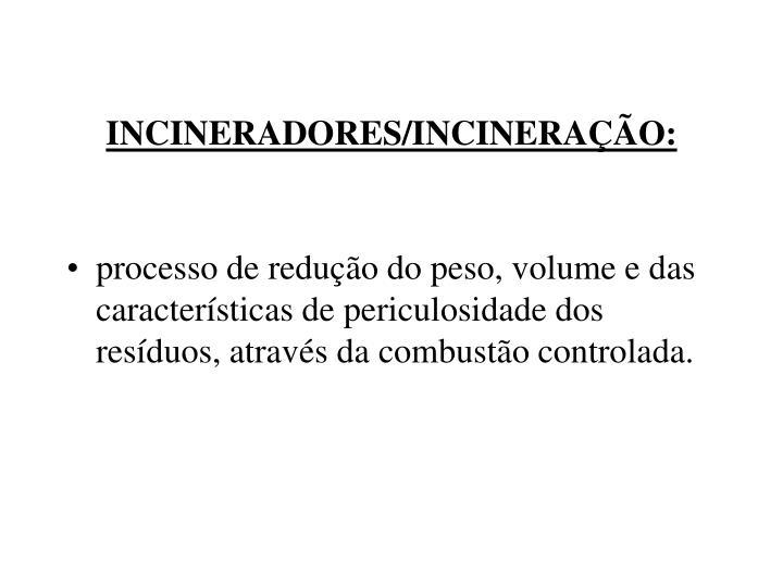 INCINERADORES/INCINERAO: