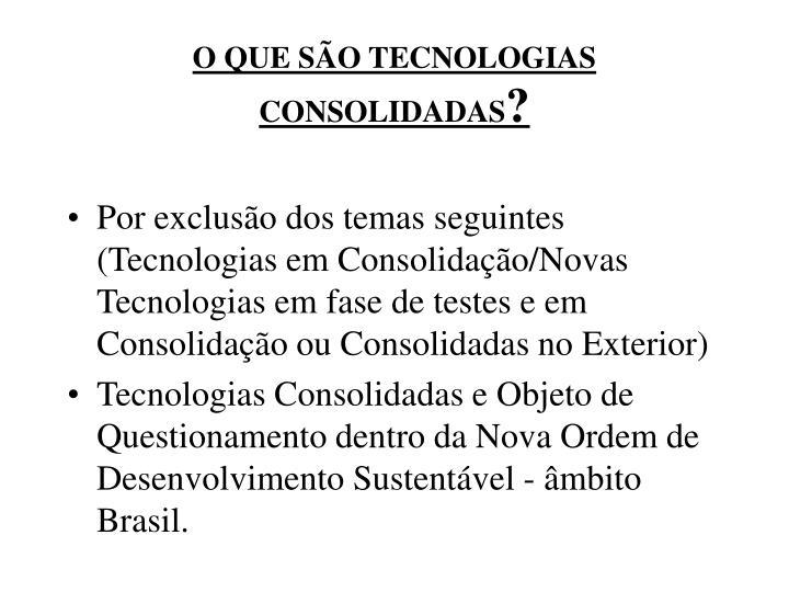 O QUE SO TECNOLOGIAS CONSOLIDADAS