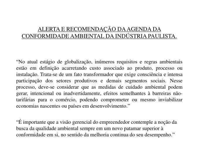 ALERTA E RECOMENDAO DA AGENDA DA CONFORMIDADE AMBIENTAL DA INDSTRIA PAULISTA.