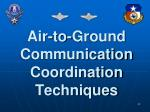 air to ground communication coordination techniques