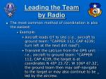 leading the team by radio
