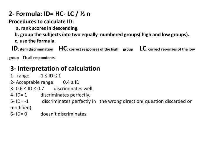 2- Formula: ID= HC- LC / ½ n