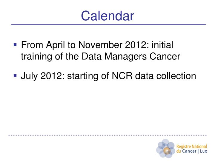 From April to November 2012: initial training of the Data Managers Cancer