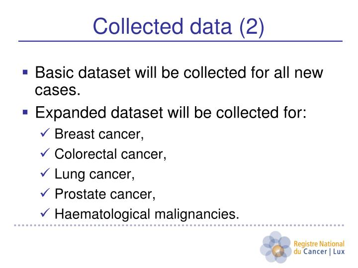 Basic dataset will be collected for all new cases.