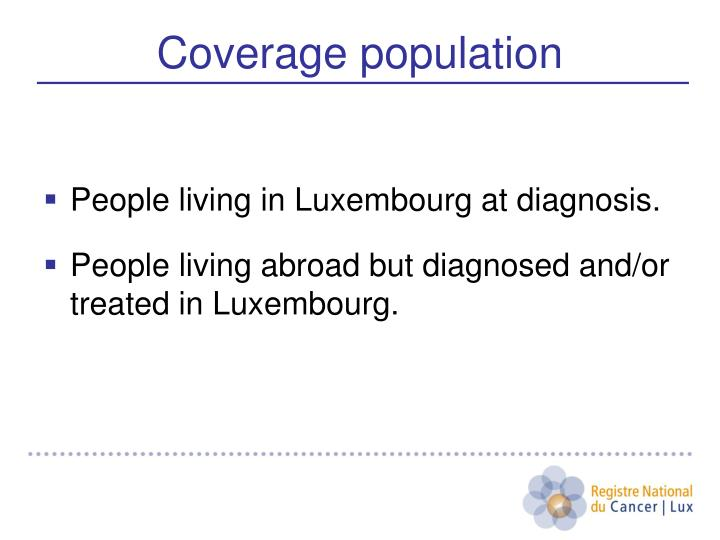 People living in Luxembourg at diagnosis.