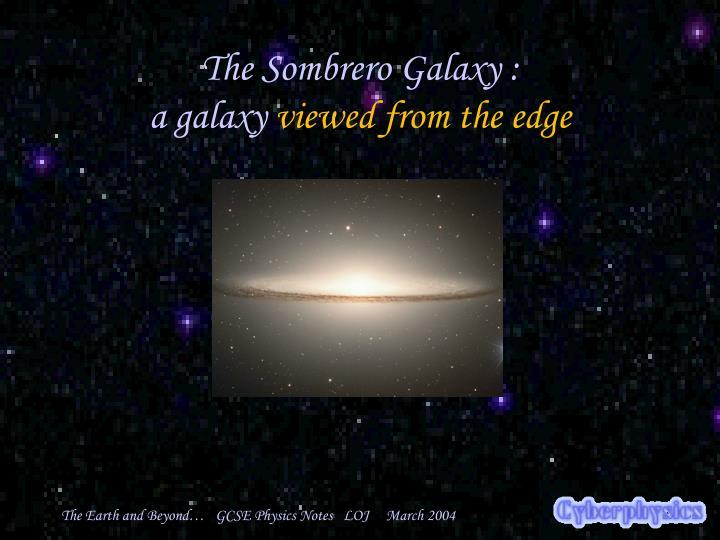 The Sombrero Galaxy :
