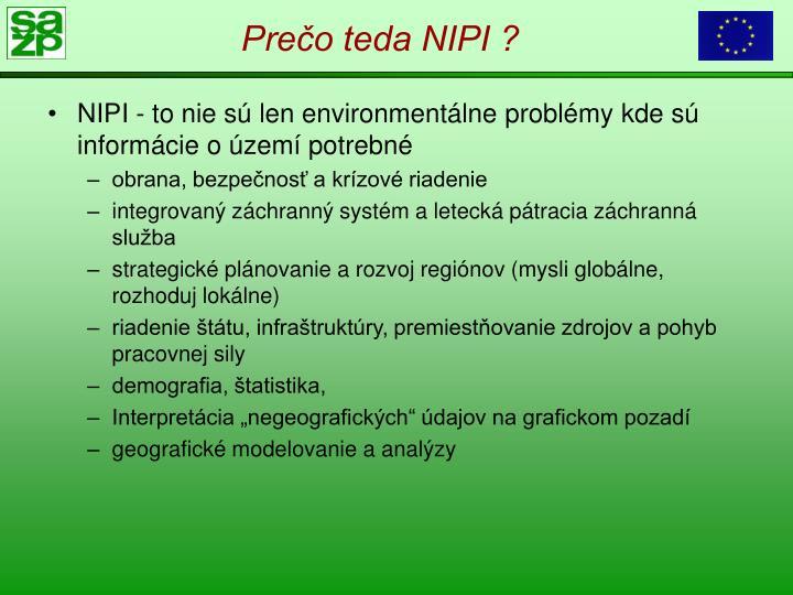 Prečo teda NIPI ?