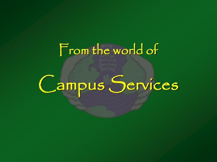 From the world of campus services