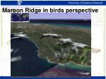 maroon ridge in birds perspective